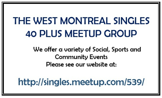 The west montreal singles 40+ meet up group